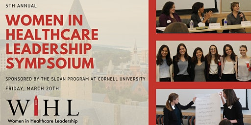 5th Annual Cornell Women in Healthcare Leadership Symposium