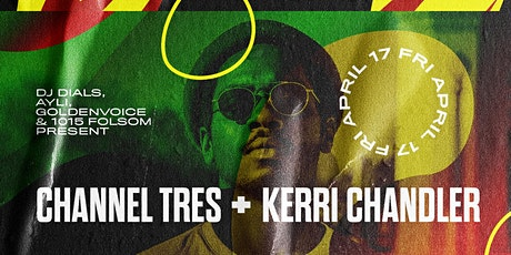 CHANNEL TRES + KERRI CHANDLER  at 1015 Folsom tickets