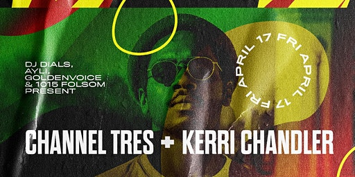 CHANNEL TRES + KERRI CHANDLER  at 1015 Folsom