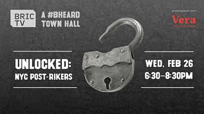 Unlocked: NYC Post-Rikers | A #BHeard Town Hall tickets