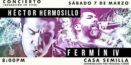 Hector Hermosillo y Fermin IV en Concierto tickets