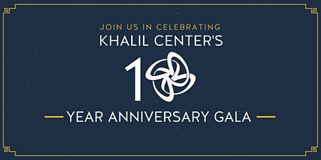 Khalil Center 10 Year Anniversary Gala tickets