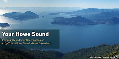 Howe Sound: community and scientific mapping of Atl'ka7tsem/Howe Sound marine ecosystems tickets