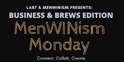 Menwinism Monday x Lab 7 Coworking