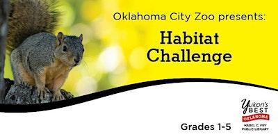Oklahoma City Zoo presents: Habitat Challenge