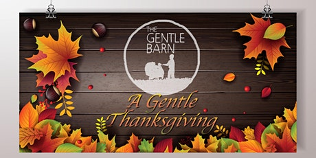 A Gentle Thanksgiving 2020 @ The Gentle Barn - CA tickets