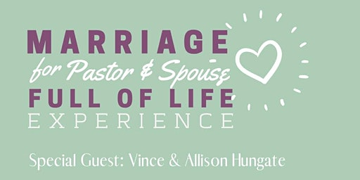 Pastor & Spouse Marriage Full of Life Experience