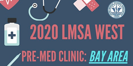 CANCELLED: 2020 LMSA West Pre-Med Clinic: BAY AREA Student Sign Up Page tickets