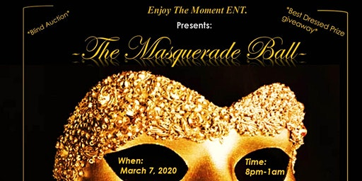 "Enjoy the Moment ENT: Presents ""The Ultimate Masquerade Ball."""