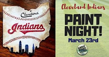 Cleveland Indians Ohio   Paint Night!