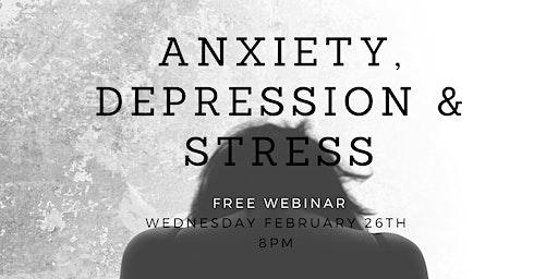 Stress, Anxiety, Depression Webinar