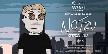 Noizu (21+ event) | Wish Lounge @ IRIS | Friday April 10  tickets