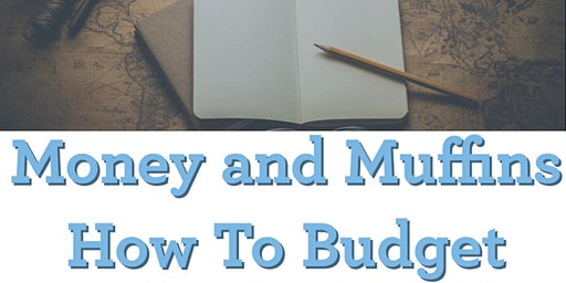 Money and Muffins - How to Budget