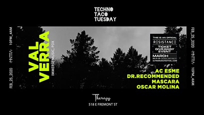 Techno Taco Tuesday ft. Val Verra (Official Resistance Ticket Giveaway Event) tickets