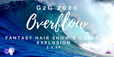 Overflow by Glory to Glory - Fantasy Hair Show & Gospel Explosion tickets
