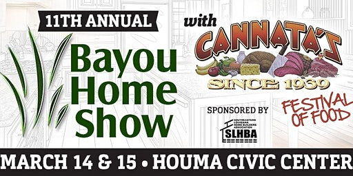 Bayou Home Show and Cannta's Festival of Food