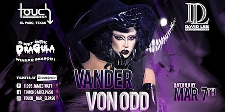 Vander Von Odd | Dragula Season 1 Winner | Live at Touch Bar El Paso tickets