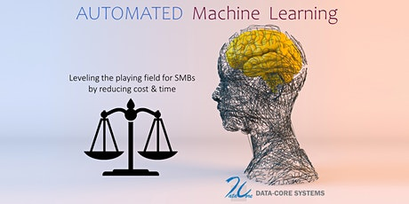AUTOMATED Machine Learning ~ Leveling the Playing Field for SMBs biglietti