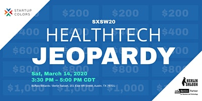 SXSW20: Wanna play HealthTech Jeopardy with us?