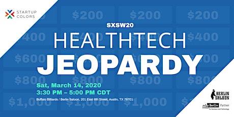 SXSW20: Wanna play HealthTech Jeopardy with us? tickets