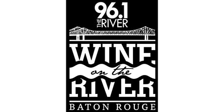 Wine on the River Baton Rouge 2020 tickets