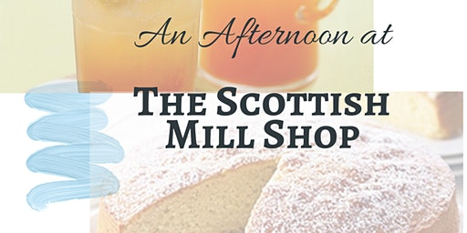 An Afternoon at The Scottish Mill Shop