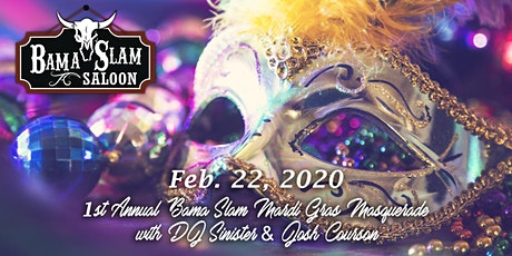 1st Annual Bama Slam Mardi Gras Masquerade with DJ Sinister tickets