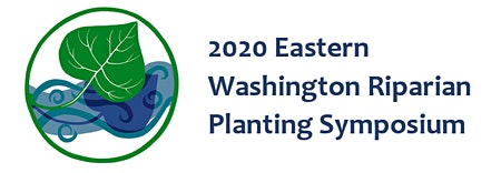 2020 Eastern WA Riparian Planting Symposium