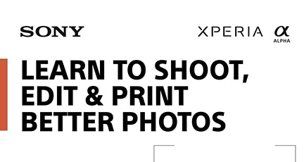 Sony & Westcott: Learn to Shoot, Edit and Print Better Photos - LA tickets