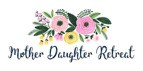 Mother & Daughter Renewal Retreat tickets