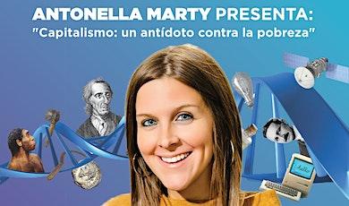 """Antonella Marty presenta: """"Capitalismo: un antídoto contra la pobreza"""" entradas"""