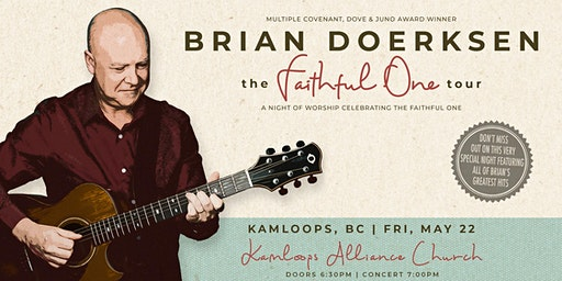 Brian Doerksen presents THE FAITHFUL ONE Tour - Kamloops, BC