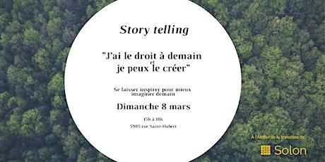 """Story Telling : """"J'ai droit à demain et je peux le créer"""" billets"""