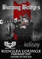 Burning Bridges, Kellsey, and White House the Band
