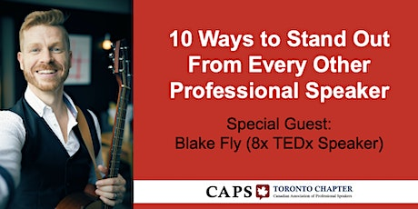 CAPS Toronto (Mar 9): 10 Ways To Stand Out From Every Other Professional Speaker tickets