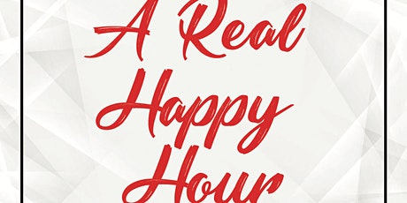 CAN I BE REAL Inc. Presents: A Real Happy Hour tickets