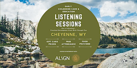 Cheyenne Early Childhood Care & Education Listening Session — Daytime tickets