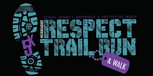 6th Annual Ask Me About Respect 5k Trail Run/Walk