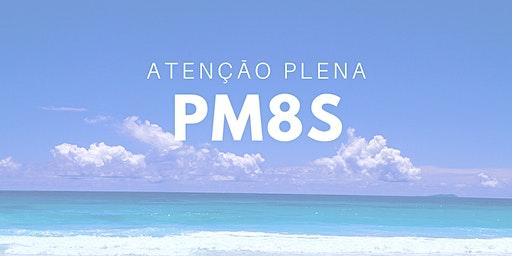 *PM8S*  PROGRAMA DE MINDFULNESS EM 8 SEMANAS