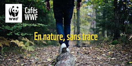 Cafés WWF // Profiter de la nature sans laisser de trace billets