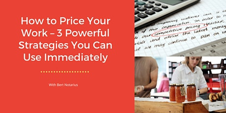 How to Price Your Work – 3 Powerful Strategies You Can Use Immediately tickets