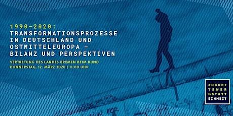 1990-2020: Transformationsprozesse in Deutschland und Ostmitteleuropa – Bil Tickets