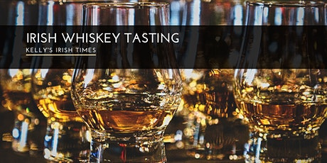 Irish Whiskey Tasting at Kelly's Irish Times tickets