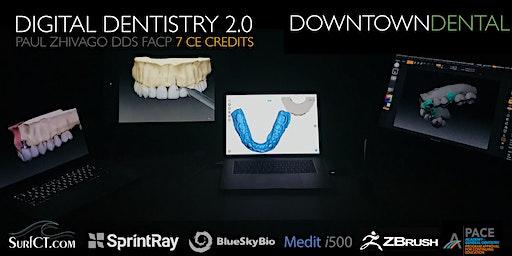 Digital Dentistry 2.0 (7 CE Credits)