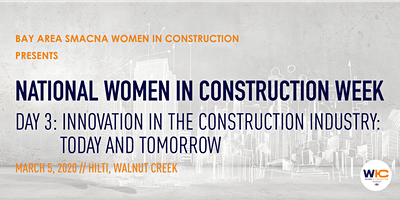 National WIC Week // Day 3: Innovation in Construction: Today and Tomorrow