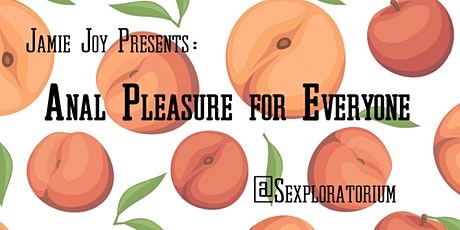 Anal Pleasure for Everyone with Jamie Joy tickets