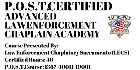 POST CERTIFIED ADVANCED LAW ENFORCEMENT CHAPLAIN ACADEMY  Course # 1367-40011-190011 tickets