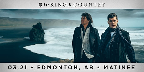 21/03 Edmonton Matinee - for KING & COUNTRY burn the ships | World Tour tickets