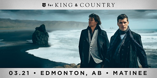 21/03 Edmonton Matinee - for KING & COUNTRY burn the ships | World Tour