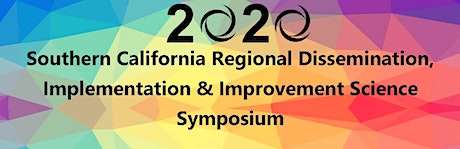 2020 SoCal Regional Dissemination Implementation & Improvement Science Symposium tickets